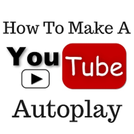 how to make youtube videos autoplay